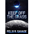 Keep Off The Grass: A Sol System Renegades Origin Story