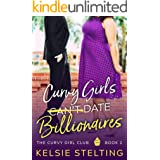 Curvy Girls Can't Date Billionaires: A Sweet YA Romance (The Curvy Girl Club Book 2)