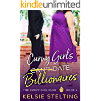 Curvy Girls Can't Date Billionaires: A Sweet YA Romance (The Curvy Girl Club Book 2) book cover