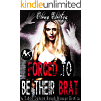 Forced to be Their Brat:  A Taboo Dubcon Rough Menage Erotica