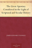 The Great Apostasy Considered in the Light of Scriptural and Secular History