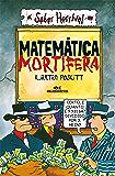 Matemática mortífera (Saber Horrível)