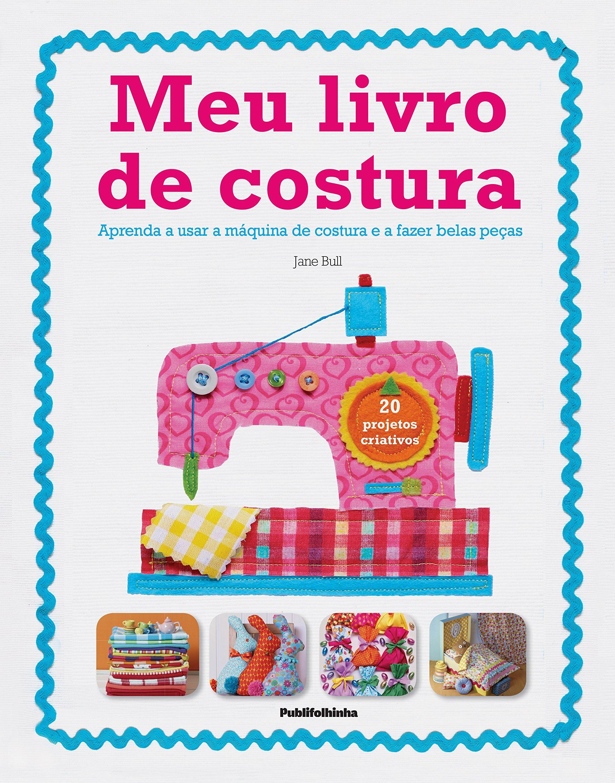 Meu Livro de Costura (Em Portuguese do Brasil): Amazon.es: Jane Bull: Libros