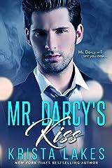 Mr. Darcy's Kiss: A Contemporary Pride and Prejudice Romance Kindle Edition