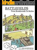 Battlefields: From Broadswords to Bullets