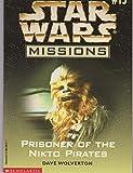 Prisoner of the Nikto Pirates (Stars Wars Missions #13)