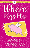 Where Pigs Fly (Nether Edge Cozy Mystery Book 2)