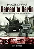 Retreat to Berlin (Images of War)