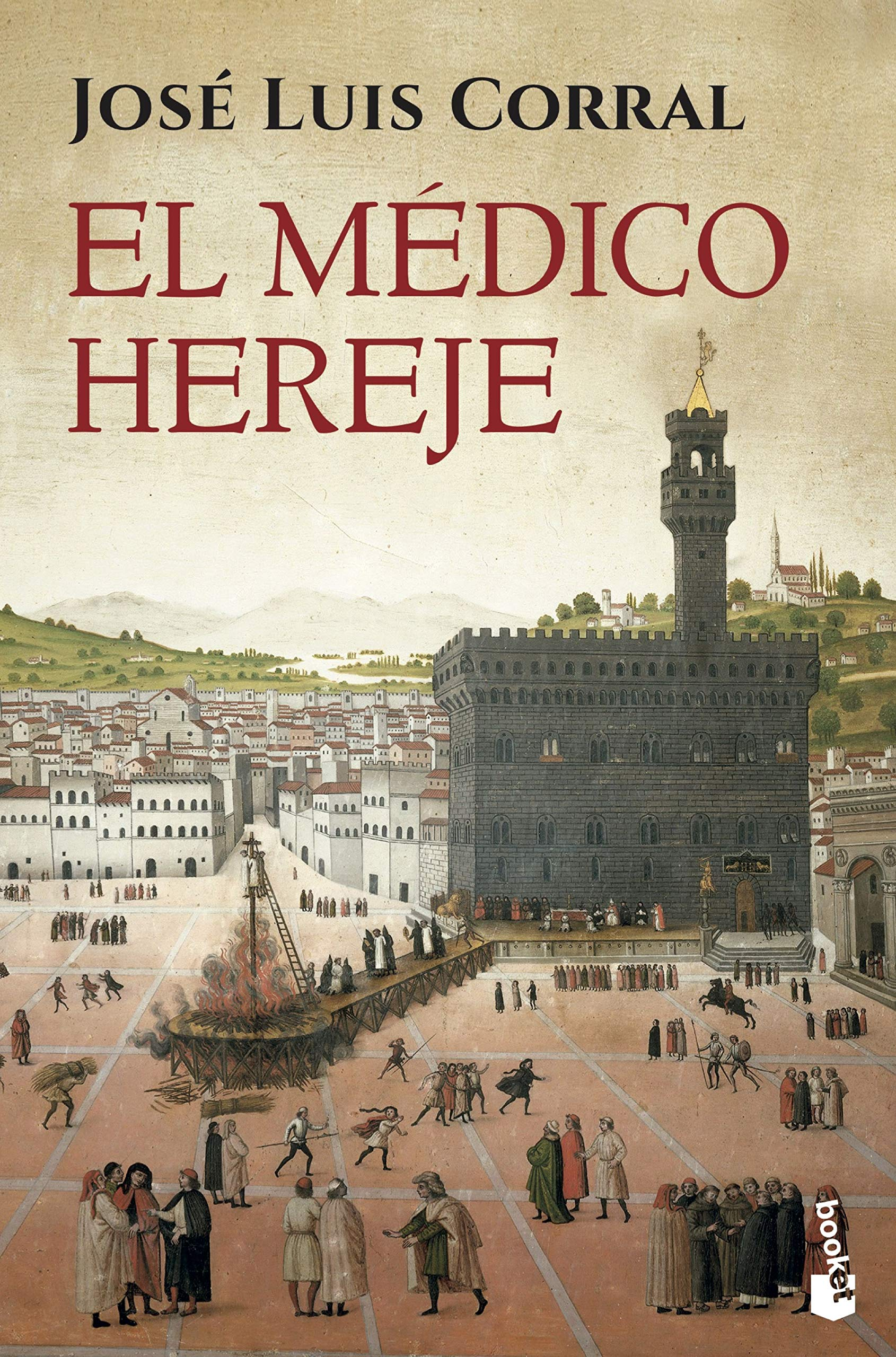 El médico hereje (Novela histórica): Amazon.es: Corral, José Luis: Libros