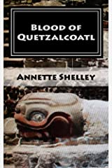 Blood of Quetzalcoatl (Aztec Series Book 1) Kindle Edition