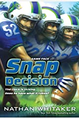 Snap Decision (Game Face Book 1) Kindle Edition
