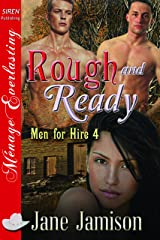 Rough and Ready [Men for Hire 4] (Siren Publishing Menage Everlasting) Kindle Edition