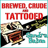 Brewed, Crude and Tattooed: A Maggy Thorsen Mystery, Book 4