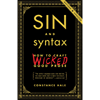Sin and Syntax: How to Craft Wicked Good Prose