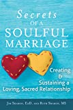 Secrets of a Soulful Marriage: Creating and Sustaining a Loving, Sacred Relationship