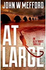 AT Large (An Alex Troutt Thriller, Book 2) (Redemption Thriller Series) Kindle Edition
