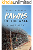 PAWNS OF THE WALL: A LOVE STORY