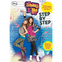 Shake It Up!:  Step by Step (Shake It Up! Junior Novel Book 3) (English Edition)