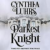 Darkest Knight: A Thornton Brothers Time Travel Romance, Book 1