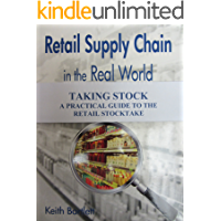 Taking Stock. A practical guide to the Retail Stocktake. (Retail Supply Chain in the Real World Book 1)