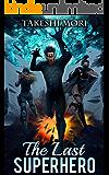 The Last Superhero (Sweeper Chronicles Book 1)