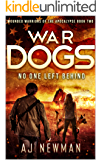 War Dogs No One Left Behind: Wounded Warriors of the Apocalypse: Post-Apocalyptic Survival Fiction