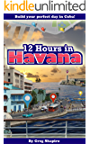 12 Hours in Havana: Build your perfect day in Cuba
