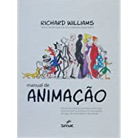Manual de Animação. Manual de Métodos, Princípios e Fórmulas Para Animadores Clássicos