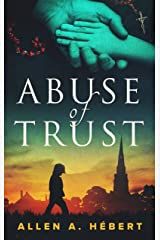 Abuse of Trust: Healing from Clerical Sexual Abuse Kindle Edition