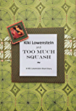 Kiki Lowenstein and Too Much Squash- A Kiki Lowenstein Short Story (A Kiki Lowenstein Scrap-N-Craft Novella Book 7)