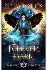 Forever Dark (Starfire Angels: Dark Angel Chronicles Book 5) Kindle Edition