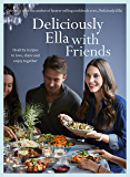Deliciously Ella with Friends: Healthy Recipes to Love, Share and Enjoy Together (Yellow Kite) (English Edition)