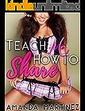 Teach Me How To Share