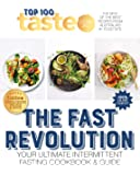 Taste Top 100 THE FAST REVOLUTION: Your ultimate intermittent fasting cookbook