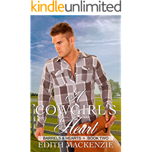 A Cowgirl's Heart: A clean and wholesome contemporary cowboy romance novella (Barrels and Hearts Book 2)