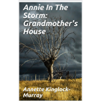 Annie In The Storm: Grandmother's House (English Edition)