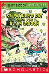 St. Patrick's Day from the Black Lagoon (Black Lagoon Adventures #19) (Black Lagoon Adventures series) Kindle Edition