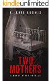 Two Mothers: A Ghost Story Novella
