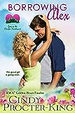 Borrowing Alex: A Romantic Comedy (Love in the Pacific Northwest Book 2)