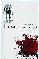 Lumberjacked Kindle Edition