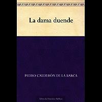 La dama duende (Edición de la Biblioteca Virtual Miguel de Cervantes) (Spanish Edition)
