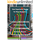 User Experience Design for Non-Designers: UX Introduction (English Edition)