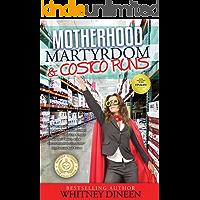 Motherhood Martyrdom & Costco Runs