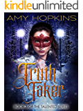 Truth Taker: Talented, Book 3