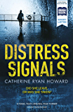 Distress Signals: An Incredibly Gripping Psychological Thriller with a Twist You Won't See Coming (English Edition)