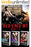 Red Eyes MC Books 1 - 3