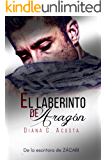 El laberinto de Aragón (Spanish Edition)