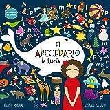 El abecedario de Lucía : (Lucy´s Alphabet) (Spanish edition) Un libro ilustrado para niños sobre las letras y el abecedario (