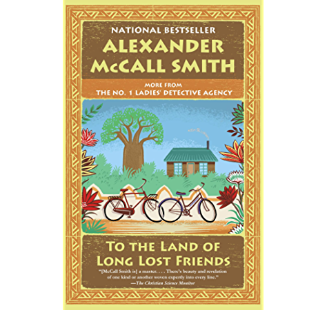 To The Land Of Long Lost Friends No 1 Ladies Detective Agency 20 No 1 Ladies Detective Agency Kindle Edition By Mccall Smith Alexander Literature Fiction Kindle Ebooks Amazon Com