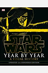 Star Wars Year by Year: A Visual History, Updated Edition Hardcover